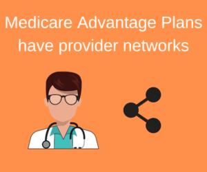 Advantage plans have provider networks