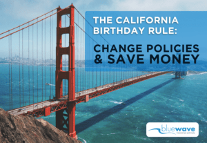 CA Birthday Rule