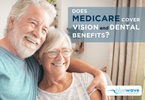 Dental and Vision with Medicare