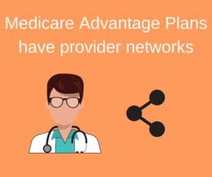 Advantage plans have provider networks
