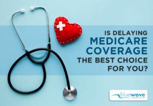 Delaying Medicare